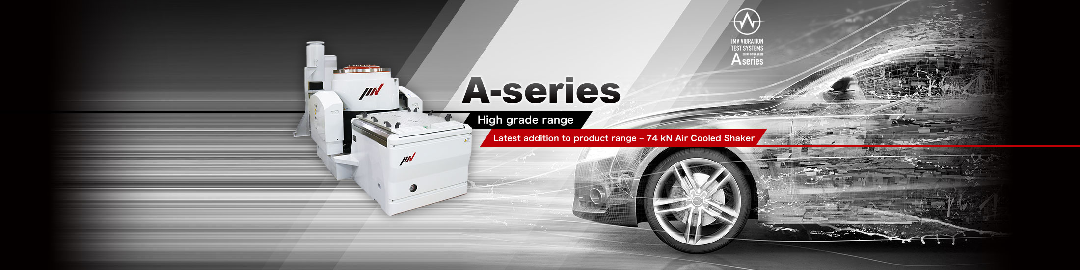 A-series High grade range Latest addition to product range – 74 kN Air Cooled Shaker